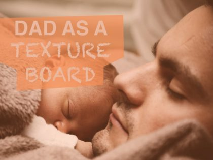 DAD AS A TEXTURE BOARD